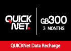 QuickNet - 300 GB for 3 Months.